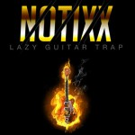 Notixx - Lazy Guitar Trap