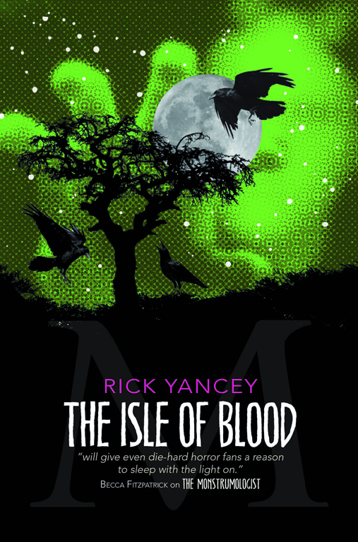 Rick Yancey - The Isle of Blood - The Monstrumologist - Book 3 - Review
